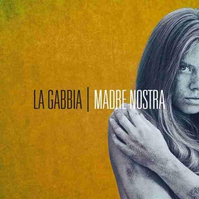 La Gabbia - Madre Nostra