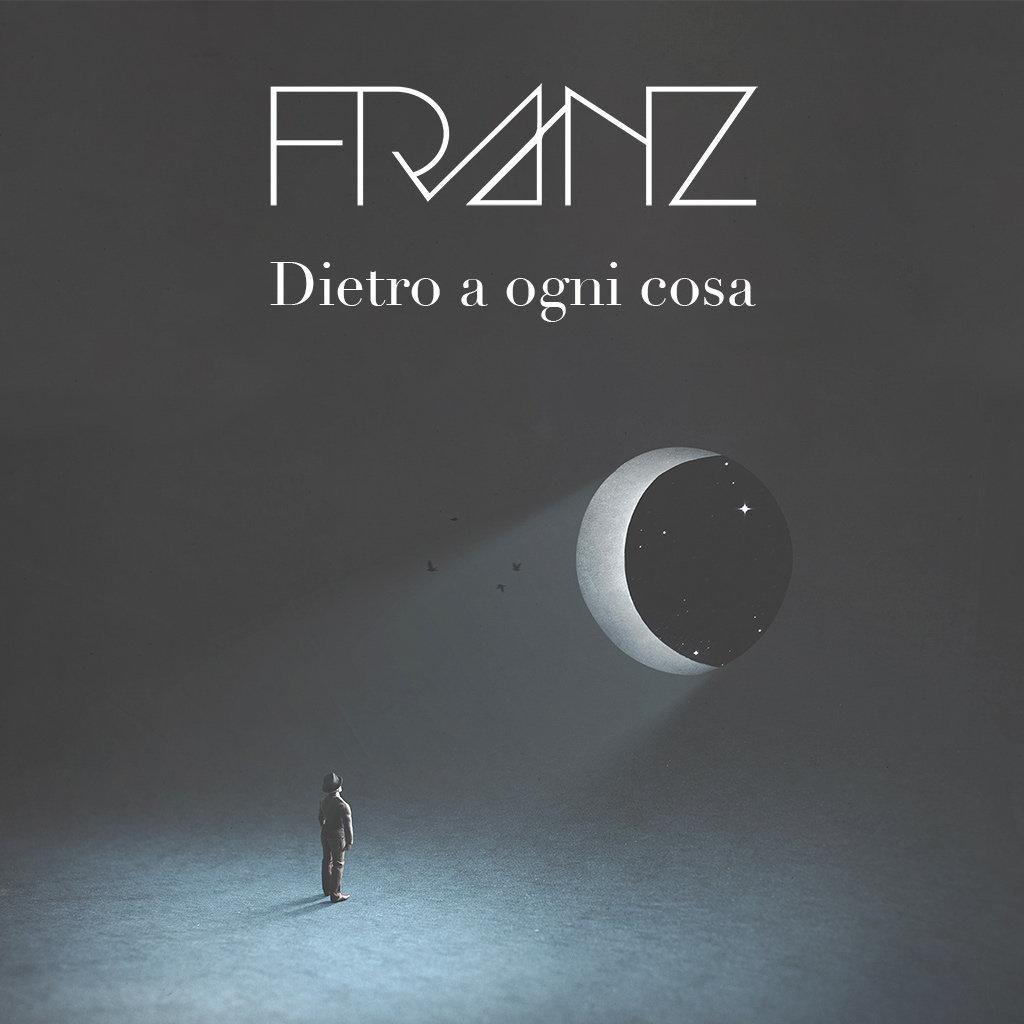 Franz - Dietro ad ogni cosa