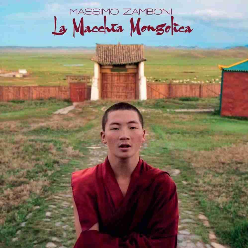 Massimo Zamboni - Macchia Mongolica